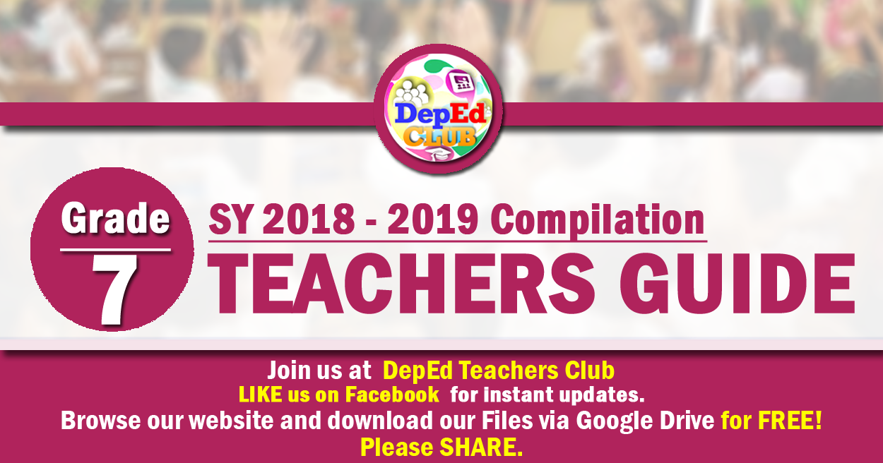 GRADE 7 Teachers Guide (TG) - The Deped Teachers Club