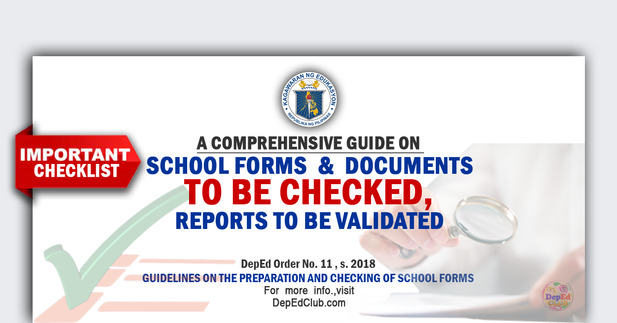 Guide on Documents to be Checked , School Forms and Reports to be